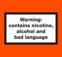 Warning: contains, nicotine, alcohol and bad language by LaundryFactory