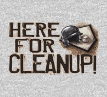 Here For Clean Up Baseball by MudgeStudios