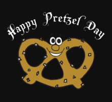 Happy Pretzel Day by HolidayT-Shirts