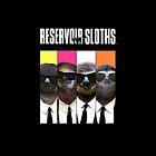 Reservoir Sloths by rcrosss17