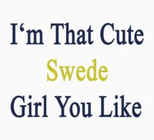 I'm That Cute Swede Girl You Like by supernova23