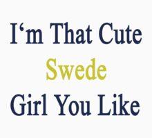 I'm That Cute Swede Girl You Like by supernova23