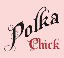 Polka Chick by HolidayT-Shirts