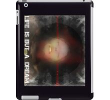 Life is but a dream... iPad Case/Skin