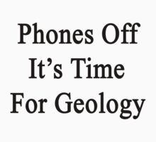 Phones Off It's Time For Geology by supernova23
