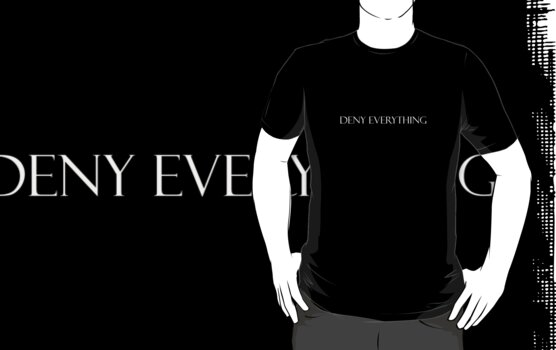 Deny Everything V2 by MorganBlack