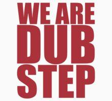 WE ARE DUBSTEP by Klaypex