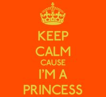 Keep Calm cause I'm a Princess (Yellow) by OhMyDog