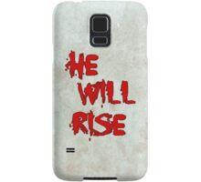 He will rise. Samsung Galaxy Case/Skin