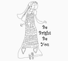 Paint your own .. Be Bright Be You T'shirt by Jennifer Plozza (at 7yrs old) by Coralie Plozza