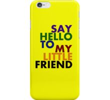 Scarface - Say Hello To My Little Friend iPhone Case/Skin