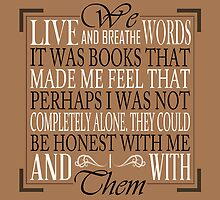 We Live and Breathe Words (Brown) by biskh