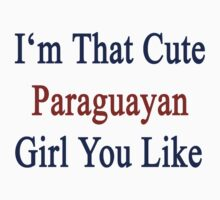 I'm That Cute Paraguayan Girl You Like by supernova23