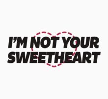 Not Yr Sweetheart by Laurieee