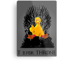 T is for Throne Metal Print