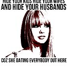 Taylor Swift - Hide Your Kids, Coz She Dating Everybody Out Here. by LiamBedford96