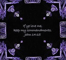 If ye love me, keep my commandments by aprilann