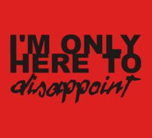 Alkaline Trio, I'm only here to disappoint lyrics t-shirt by robbclarke