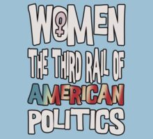 Women The Third Rail of US Politics 4 Kids Clothes