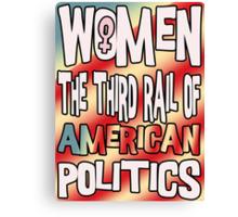 Women The Third Rail of US Politics 4 Canvas Print