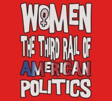 Women The Third Rail of US Politics 5 Kids Clothes