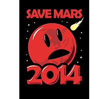 Save Mars 2014! Photographic Print