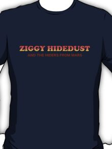 Ziggy Hidedust & The Hiders From Mars T-Shirt