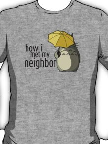 How I Met My Neighbor T-Shirt