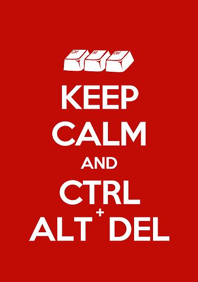Keep Calm - Ctrl + Alt + Del by Styl0