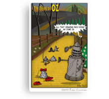 The Dalek Of OZ Canvas Print