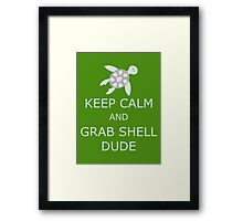 Grab Shell, Dude! Framed Print