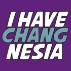I have Changnesia by nimbusnought