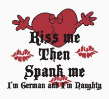 Kiss Me I'm German by HolidayT-Shirts
