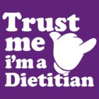 Trust Me I'm dietitian by protos