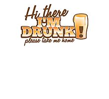 Hi there! I'm DRUNK Please take me home! with beer glass Photographic Print