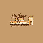 Hi there! I'm DRUNK Please take me home! with beer glass by jazzydevil