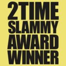 2 Time Slammy Award Winner (for light shirts) by Bob Buel