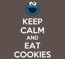 Keep Calm And Eat Cookies by Rúben André Barreiro