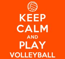 Keep Calm and Play Volleyball (Alternative) by Yiannis  Telemachou