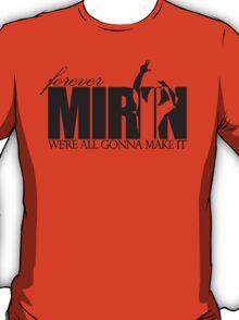 Forever Mirin (version 2 black) T-Shirt