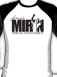 Forever Mirin (version 2 black) T-Shirt