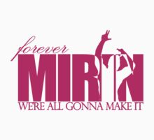 Forever Mirin (version 2 pink) T-Shirt