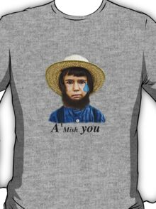 A'Mish You T-Shirt