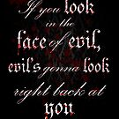 Look In The Face of Evil by kittenofdeath
