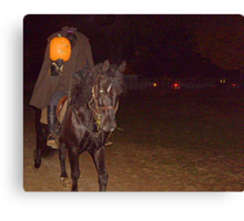 The Headless Horseman Rides Again Canvas Print