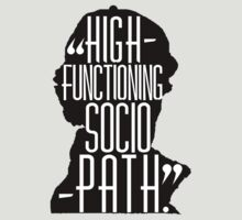 High-functioning Sociopath.  by oliviajane