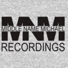 Middle Name Michael Recordings™ (Logo) [Black] by TCNInc
