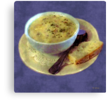 A Cup of Chowder, A Crust of Bread Canvas Print