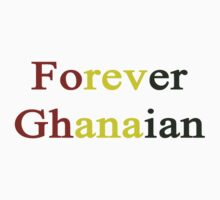 Forever Ghanaian  by supernova23