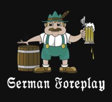 German Foreplay by HolidayT-Shirts